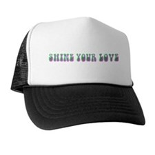 Shine Your Love Trucker Hat