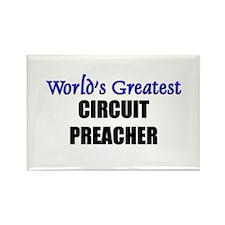 Worlds Greatest CIRCUIT PREACHER Rectangle Magnet