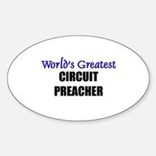 Worlds Greatest CIRCUIT PREACHER Oval Decal