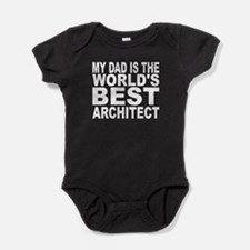 My Dad Is The Worlds Best Architect Baby Bodysuit