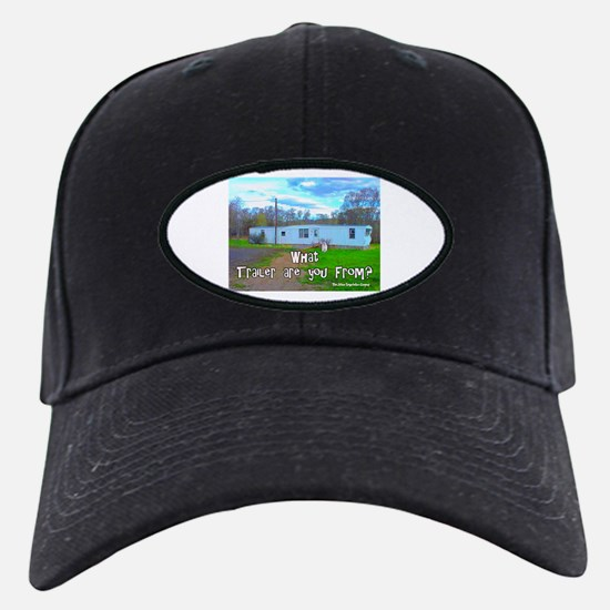 What Trailer Are You From? Baseball Hat