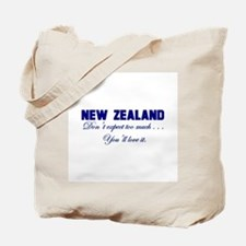 New Zealand . . . Don;t Expec Tote Bag