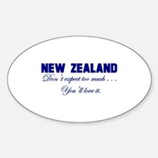 New Zealand . . . Don;t Expec Oval Decal