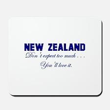 New Zealand . . . Don;t Expec Mousepad