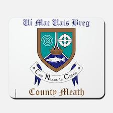 Ui Mac Uais Breg - County Meath Mousepad