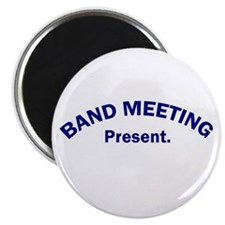 Band Meeting . . . Present Magnet