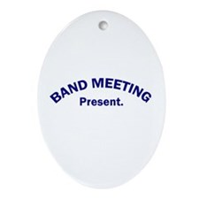 Band Meeting . . . Present Oval Ornament