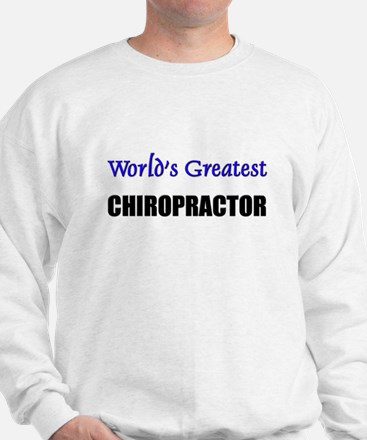 Worlds Greatest CHIROPRACTOR Sweatshirt