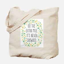 Go the Extra Mile Tote Bag