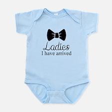 Ladies I Have Arrived Infant Bodysuit