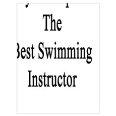 My Grandpa Is The Best Swimming Instructor Poster