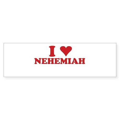 I LOVE NEHEMIAH Bumper Sticker