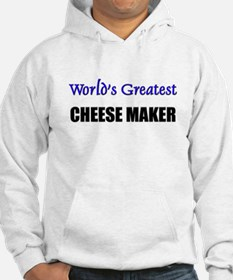 Worlds Greatest CHEESE MAKER Hoodie