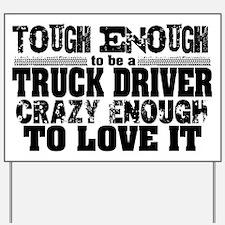 Truck Driver Tough Enough Yard Sign