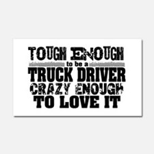 Truck Driver Tough Enough Car Magnet 20 x 12