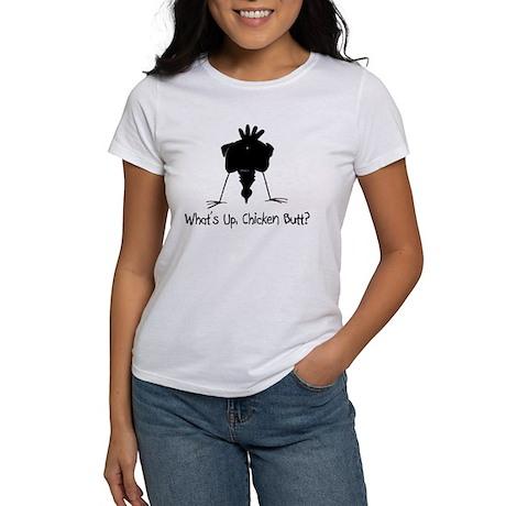 What's Up, Chicken Butt? Women's T-Shirt