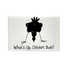 What's Up, Chicken Butt? Rectangle Magnet