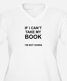 I'm Not Going. Plus Size T-Shirt
