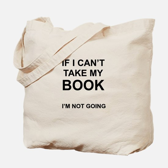 I'm Not Going. Tote Bag