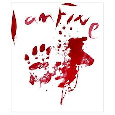 blood Splatter I Am Fine Poster