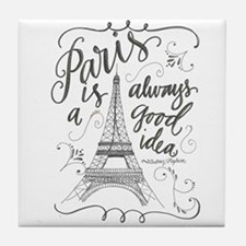 Paris Is Always A Good Idea Tile Coaster