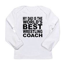 My Dad Is The Worlds Best Wrestling Coach Long Sle