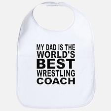 My Dad Is The Worlds Best Wrestling Coach Bib