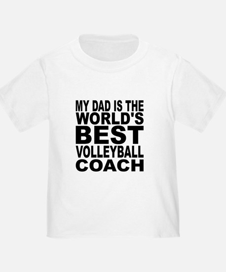 My Dad Is The Worlds Best Volleyball Coach T-Shirt