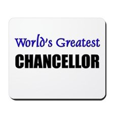 Worlds Greatest CHANCELLOR Mousepad