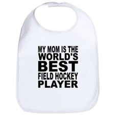 My Mom Is The Worlds Best Field Hockey Player Bib