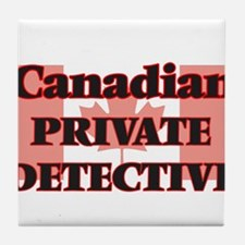 Canadian Private Detective Tile Coaster