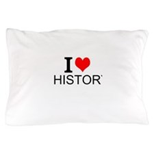 I Love History Pillow Case