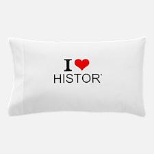 I Love History Pillow Case