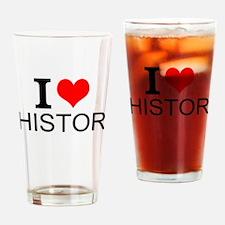 I Love History Drinking Glass