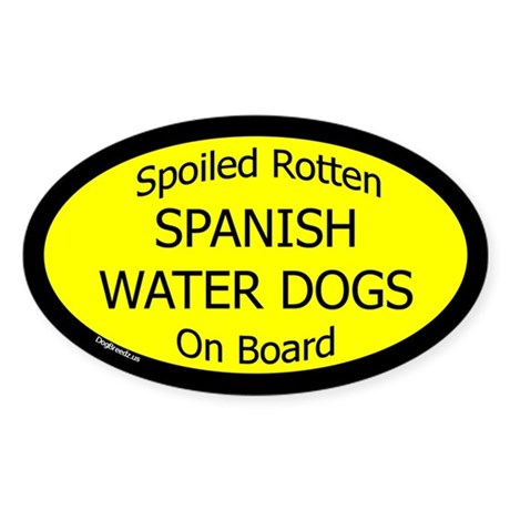 Spoiled Spanish Water Dogs On Board Oval Sticker