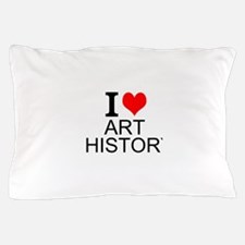 I Love Art History Pillow Case