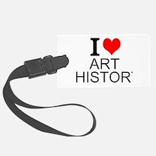 I Love Art History Luggage Tag