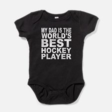 My Dad Is The Worlds Best Hockey Player Baby Bodys
