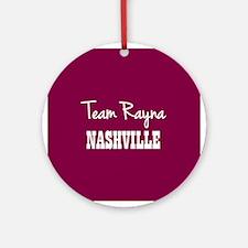 TEAM RAYNA Round Ornament