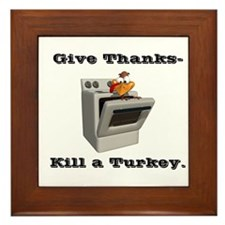 Give Thanks, Kill a Turkey Framed Tile