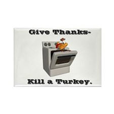 Give Thanks, Kill a Turkey Rectangle Magnet