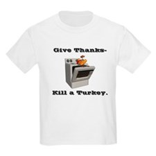 Give Thanks, Kill a Turkey T-Shirt