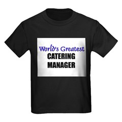 Worlds Greatest CATERING MANAGER T