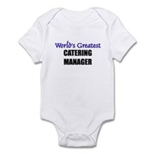 Worlds Greatest CATERING MANAGER Infant Bodysuit