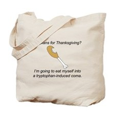 Turkey Tryptophan Plans Tote Bag
