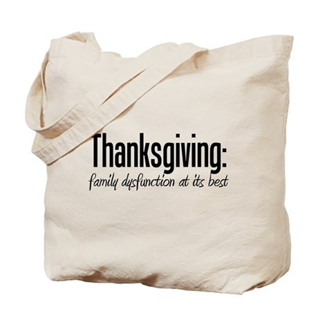 Dysfunctional Family Thanksgiving Tote Bag