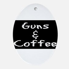 GUNS AND COFFEE Oval Ornament