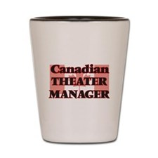 Canadian Theater Manager Shot Glass