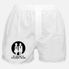 My Calling is Missionary Dating Boxer Shorts