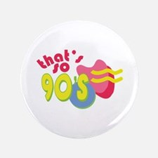 Thats So 90s Button